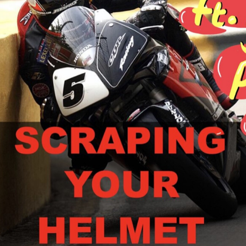 #050 Scraping Your Helmet [Steve Plater]