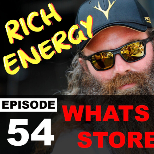 #054 What's The Storey? [RICH ENERGY CEO]