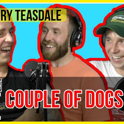 #113 Couple of Dogs [Baz Teasdale]