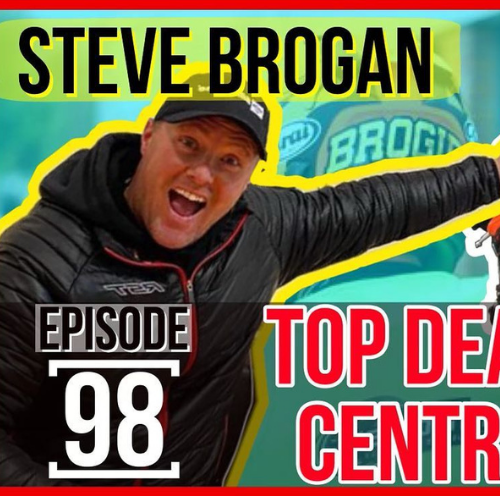 #098 Top Dead Centre [STEVE BROGAN]