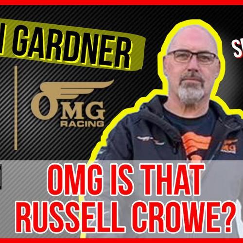 #107 OMG Is That Russell Crowe? [ALAN GARDNER]